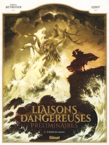 Liaisons Dangereuses - Préliminaires - Tome 03